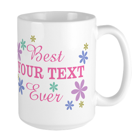 PERSONALIZE Best Ever Large Mug