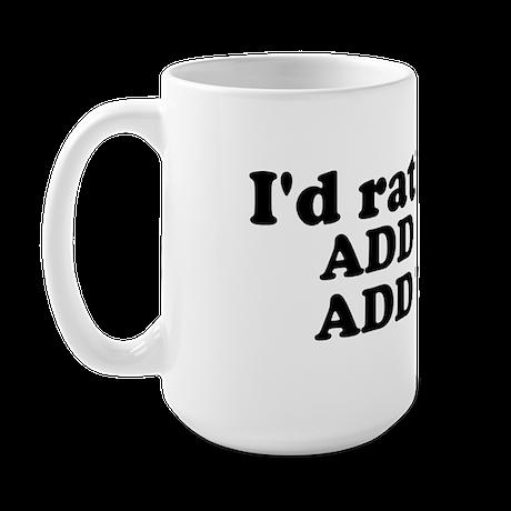 I'd Rather Be (Custom Text) Large Mug