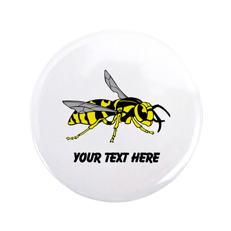 "Wasp, with Custom Text. 3.5"" Button"