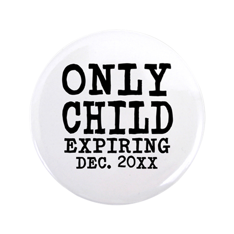 "Only Child Expiring 3.5"" Button"