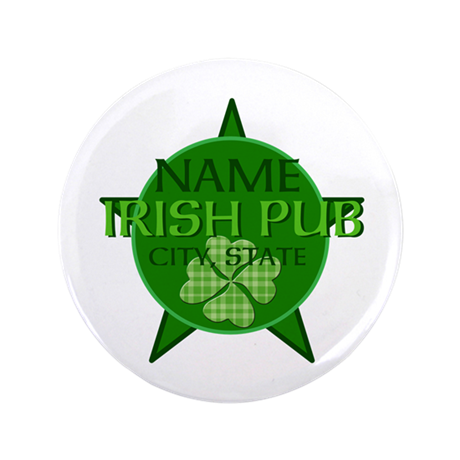 "Custom Irish Pub 3.5"" Button"