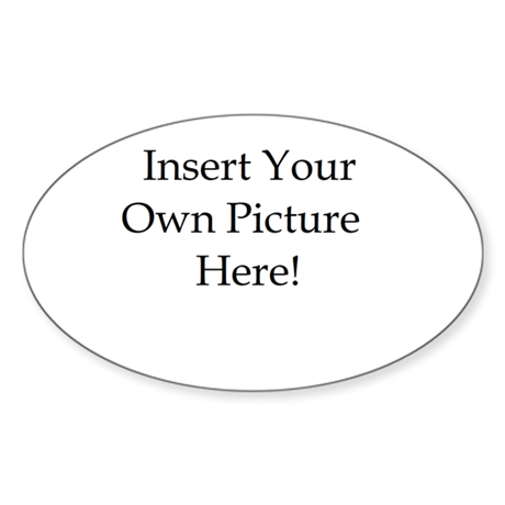 Upload your own picture Sticker (Oval 10 pk)