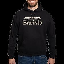 Unique Support barista Hoodie