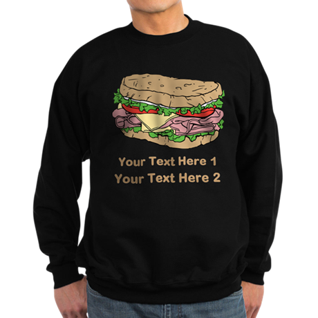 Sandwich. Custom Text. Sweatshirt (dark)