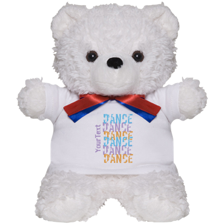 Customize DANCE DANCE DANCE Teddy Bear