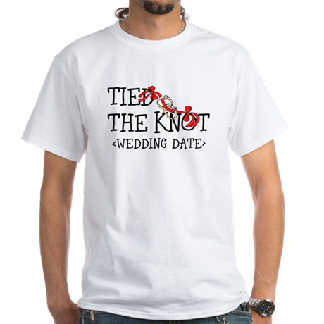 Tied The Knot (Add Wedding Date) White T-Shirt