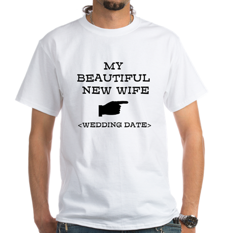 New Wife (Wedding Date) White T-Shirt
