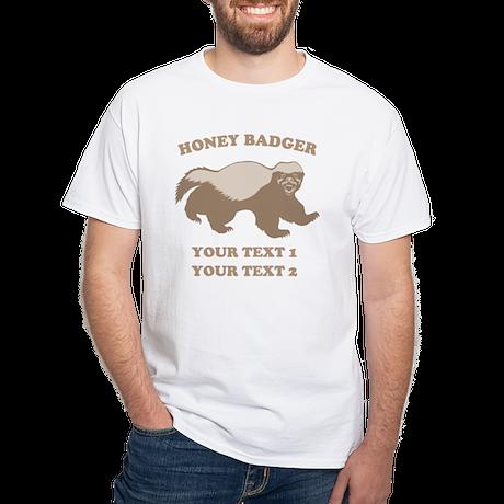 Personalize Honey Badger White T-Shirt