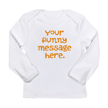 four line funny message Long Sleeve Infant T-Shirt