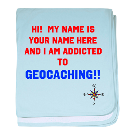 Addicted to Geocaching baby blanket
