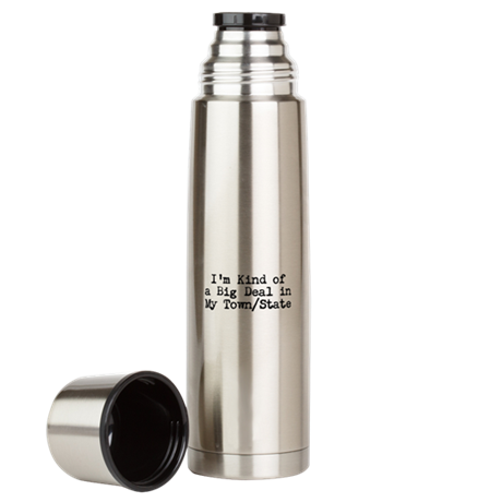 I'm Kind of a Big Deal (Custo Large Thermos Bottle