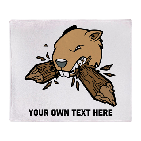 Beaver. Add your text. Throw Blanket