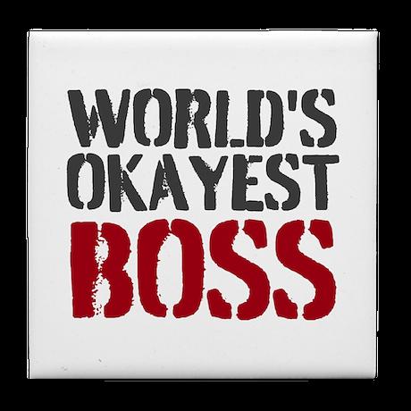 Worlds Okayest Boss Tile Coaster