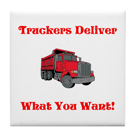 Truckers Deliver What U Want Father's Day Coaster