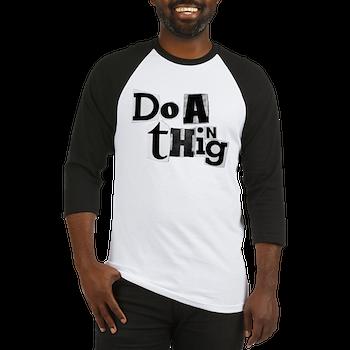 do a thing - baseball jersey