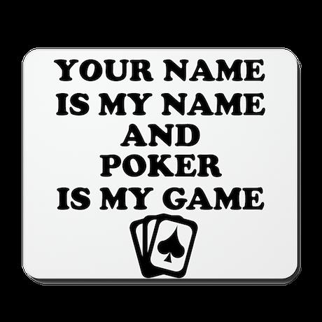Custom Poker Is My Game Mousepad