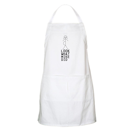LOOK WHAT (MIKE) DID custom Apron