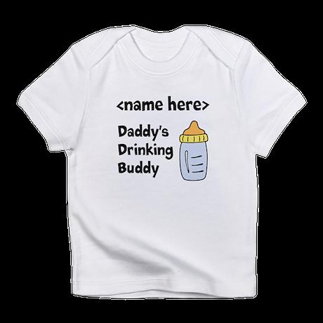 Drinking Buddy (Editable) Infant T-Shirt