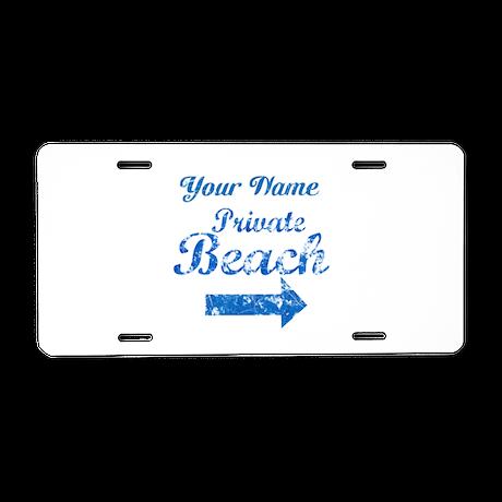 Custom Private Beach Aluminum License Plate
