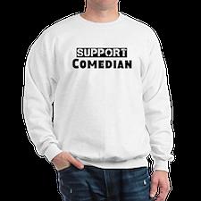 Unique Support comedian Sweatshirt
