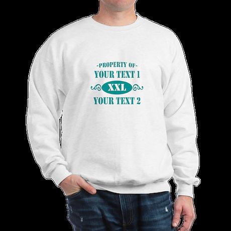 Property of Your Text Sweatshirt