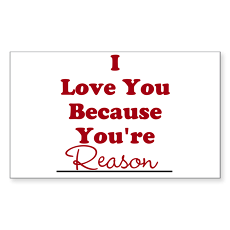 I love you because Sticker (Rectangle)