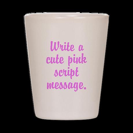 Personalized Pink Script Shot Glass