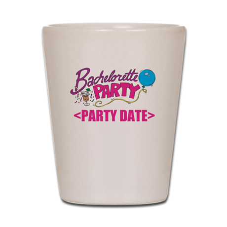 Bachelorette Party (Type In Date) Shot Glass