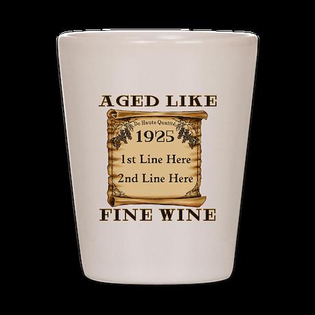 Fine Wine 1925 Shot Glass