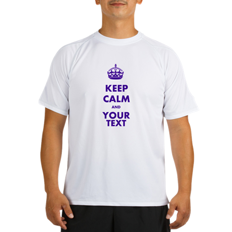 Personalized Keep Calm Performance Dry T-Shirt