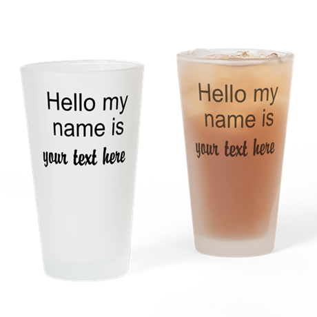 HELLO MY NAME IS ------- Drinking Glass