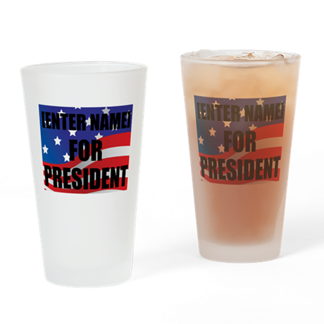 For President Personalize It! Drinking Glass
