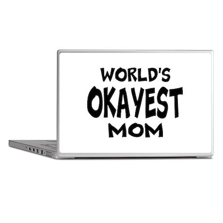 Worlds Okayest Mom Laptop Skins