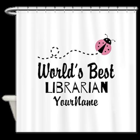 World's Best Librarian Shower Curtain