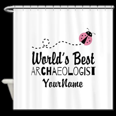 World's Best Archaeologist Shower Curtain