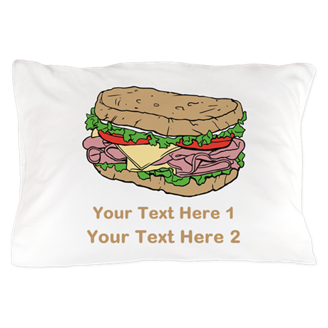Sandwich. Custom Text. Pillow Case