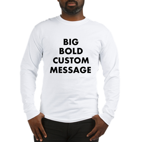 Personalized Bold Font Messag Long Sleeve T-Shirt