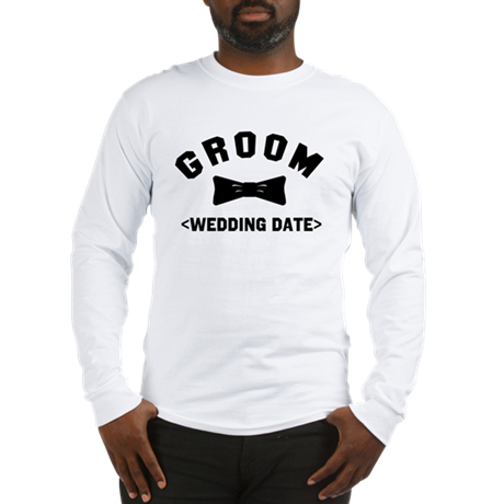 Groom (Your Wedding Date) Long Sleeve T-Shirt