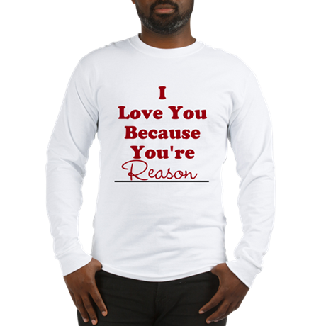 I love you because Long Sleeve T-Shirt