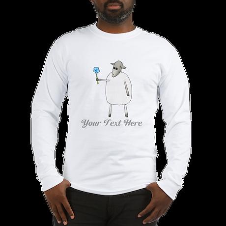 Sheep and Custom Text. Long Sleeve T-Shirt
