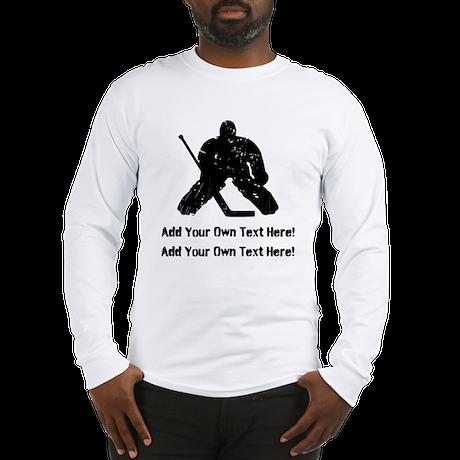 Personalize It, Hockey Goalie Long Sleeve T-Shirt