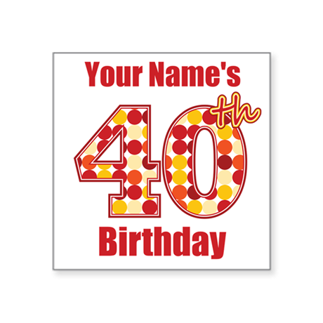 Happy 40th Birthday Personalized Sticker By Mightybaby