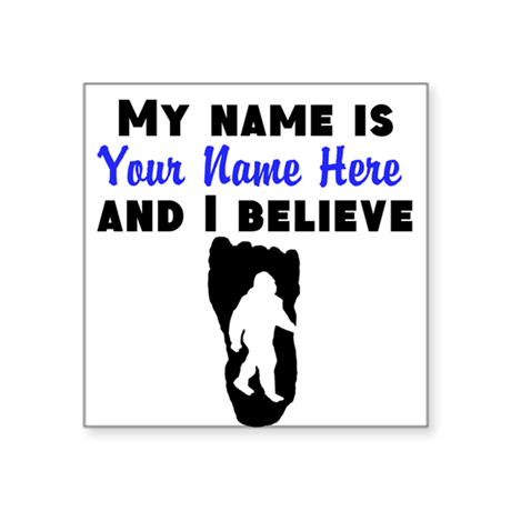My Name Is And I Believe (Your Name) Sticker