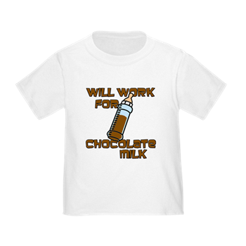 9aa5b49af Will Work for Chocolate Milk Toddler T-shirt < Funny baby t-shirts ...