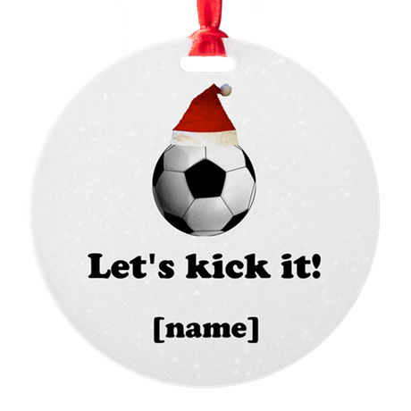 Personalized Lets Kick It! - Xmas Round Ornament