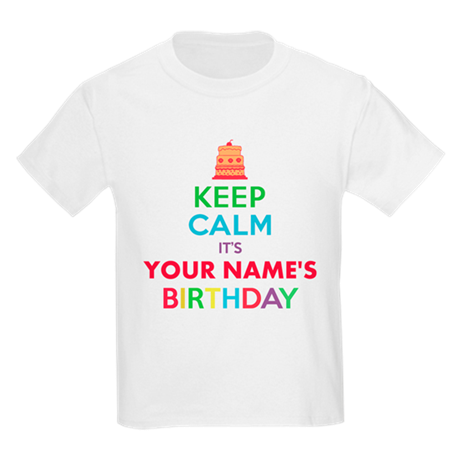 Personalized Keep Calm Its My Birthday T Shirt By