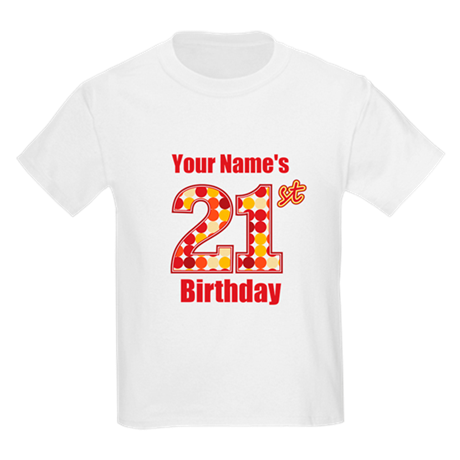 Happy 21st Birthday - Personalized! T-Shirt