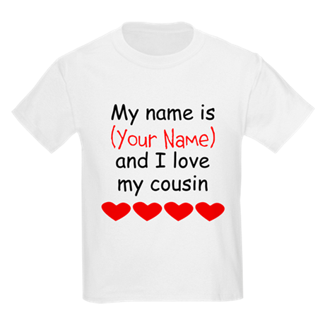My Name Is And I Love My Cousin T-Shirt