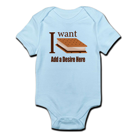 I Want Smore Add Text Infant Bodysuit