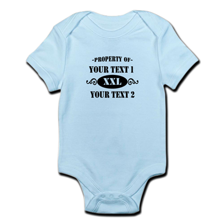 Property of Your Text Infant Bodysuit